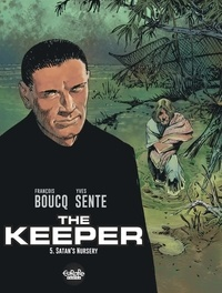 Yves Sente et Boucq François - The Keeper 5. Satan's Nursery.
