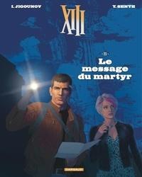 Yves Sente et Iouri Jigounov - XIII Tome 23 : Le message du martyr.