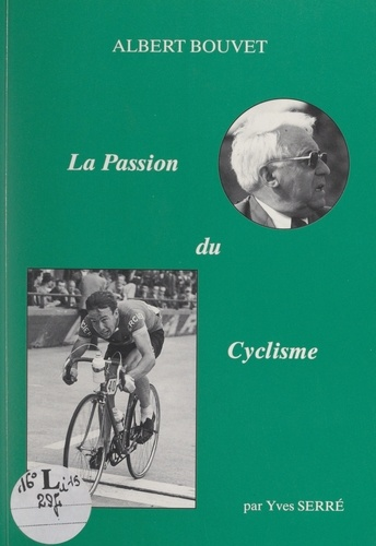 Albert Bouvet, la passion du cyclisme