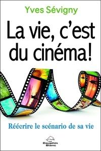 La vie, cest du cinéma! - Réécrire le scénario de sa vie.pdf