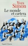 Yves Simon - Le monde et caetera - Chroniques 1992-2005.