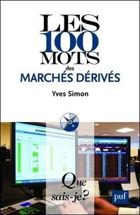 Yves Simon - Les 100 mots des marchés dérivés.