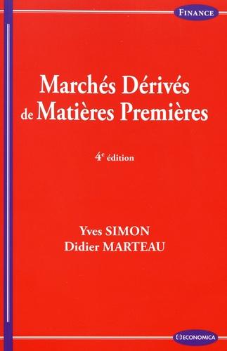 Yves Simon et Didier Marteau - Marchés dérivés de matières premières.