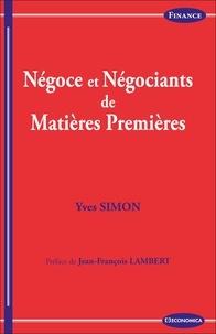 Yves Simon - Négoce et négociants de matières premières.