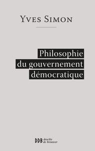 Yves Simon - Philosophie du gouvernement démocratique.