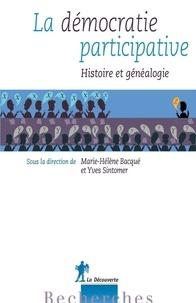 Yves Sintomer et Marie-Hélène Bacqué - La démocratie participative - Histoire et généalogie.