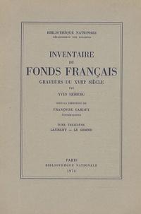 Yves Sjöberg et Françoise Gardey - Graveurs du XVIIIe siècle - Tome 13, Laurent - Le Grand.