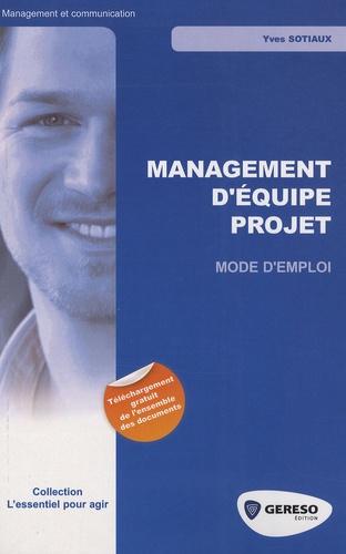 Yves Sotiaux - Management d'équipe de projet - Mode d'emploi.