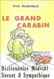 Yves Soubrillard - Le grand carabin - Dictionnaire médical illustré du XXIe siècle.