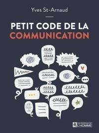 Petit code de la communication - Yves St-Arnaud |