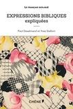 Yves Stalloni et Paul Desalmand - Expressions bibliques expliquées.