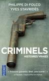 Yves Stavridès et Philippe Di Folco - Criminels - Histoires vraies.