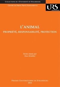 Yves Strickler - L'animal - Propriété, responsabilité, protection.