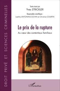 Yves Strickler - Prix de la rupture - Au coeur des contentieux familiaux.