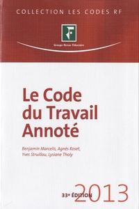 Yves Struillou et Benjamin Marcelis - Le Code du travail annoté 2013.