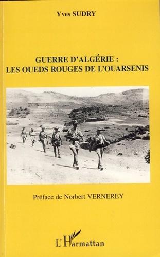 Yves Sudry - Guerre d'Algérie : Les oueds rouges de l'Ouarsenis.