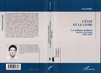 Yves Surel - L'État et le livre - Les politiques publiques du livre en France, 1957-1993.
