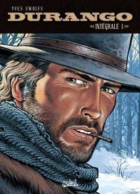 Yves Swolfs - Durango Intégrale 1 : Tome 1, Les chiens meurent en hiver ; Tome 2, Les forces de la colère ; Tome 3, Piège pour un tueur ; Tome 4, Amos.