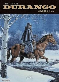 Yves Swolfs - Durango Intégrale 2 : Tome 5, Sierra sauvage ; Tome 6, Le destin d'un desperado ; Tome 7, Loneville ; Tome 8, Une raison pour mourir.