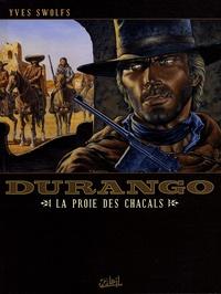 Yves Swolfs - Durango Tome 10 : La proie des chacals.