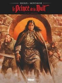 Yves Swolfs et Thimothée Montaigne - Le Prince de la Nuit Tome 9 : Arkanéa.
