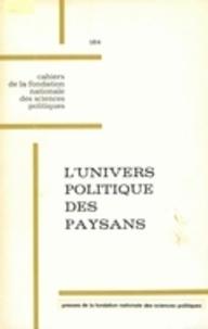Yves Tavernier - L'univers politique des paysans dans la France contemporaine.