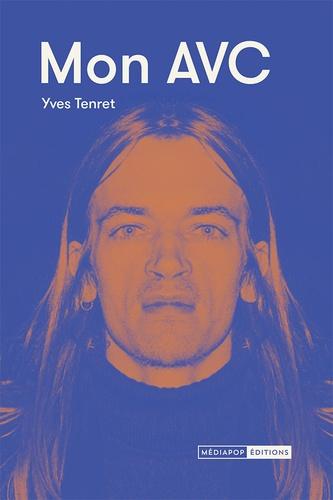 Yves Tenret - Mon AVC.