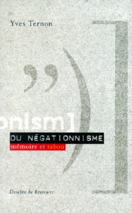 Yves Ternon - DU NEGATIONNISME. - Mémoire et tabou.