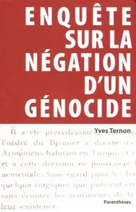 Yves Ternon - Enquête sur la négation d'un génocide.