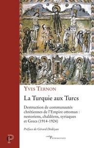 Yves Ternon - La Turquie aux turcs.