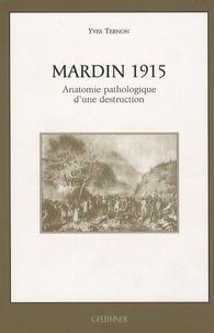 Yves Ternon - MArdin 1915 - Anatomie pathologique d'une destruction.