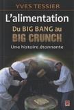Yves Tessier - L'alimentation, du big bang au big crunch - Une histoire étonnante.
