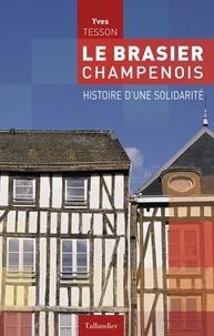 Yves Tesson - Le brasier champenois - Histoire d'une solidarité.