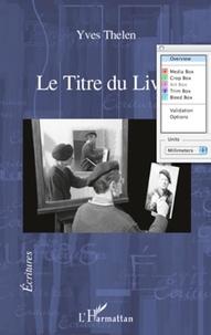 Yves Thélen - Le titre du livre.