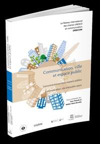 Yves Théorêt et Walter Neira Bronttis - Communication, ville et espace public.