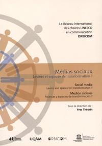 Yves Théorêt - Médias sociaux - Leviers et espaces de transformation ?.