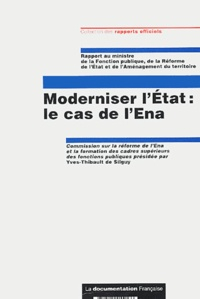 Yves-Thibault de Silguy et  Collectif - Moderniser l'Etat : le cas de l'Ena.
