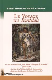 Yves Thomas René Vimont - Le voyage du Bordelais (1816-1819) - Le tour du monde d'une jeune Breton, chirurgien de la marine.