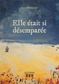 Meilleur téléchargeur de livres pour ipad Elle était si désemparée 9782374806242 par Yves Thomazo  in French