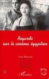 Yves Thoraval - Regards sur le cinéma égyptien - 1895-1975.