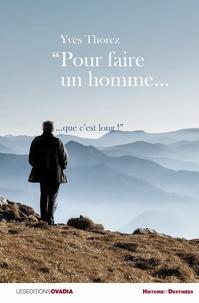 Yves Thorez - Pour faire un homme... que c'est long !.