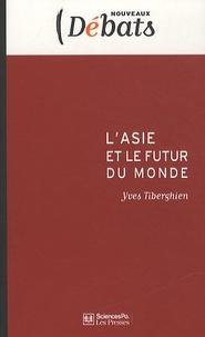 Yves Tiberghien - L'Asie et le futur du monde.