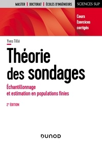 Yves Tillé - Théorie des sondages - 2e éd. - Échantillonnage et estimation en populations finies. Cours et exercices corrigés.