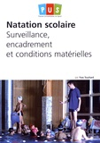 Yves Touchard - Natation scolaire : surveillance, encadrement et conditions matérielles.
