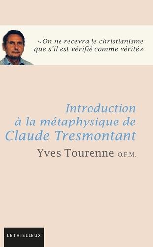 Introduction à la métaphysique de Claude Tresmontant. Pour une recherche d'articulation entre sciences expérimentales, métaphysique, Pensée de l'Eglise et mystique chrétienne orthodoxe