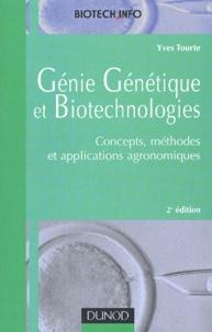 Yves Tourte - Génie génétique et biotechnologies - Concepts, méthodes et applications agronomiques, 2ème édition.