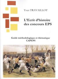 Yves Travaillot - Guide méthodologique et thématique CAPEPS - L'Ecrit 1 : guide méthodologique et thématique.