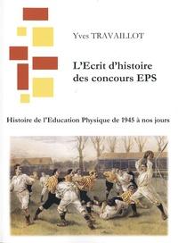 Yves Travaillot - Histoire de l'éducation physique de 1945 à nos jours.
