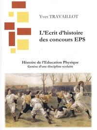 Yves Travaillot - Histoire de l'Education Physique - Genèse d'une discipline scolaire..