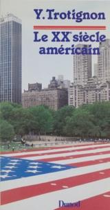 Yves Trotignon - Le XXe siècle américain.